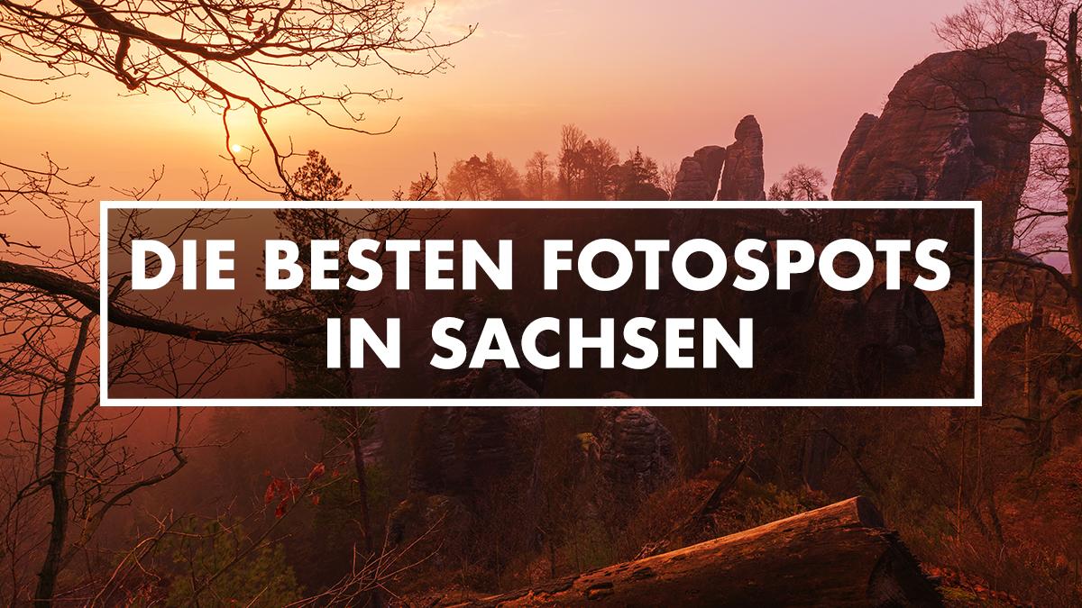 Die besten Fotospots in Sachsen