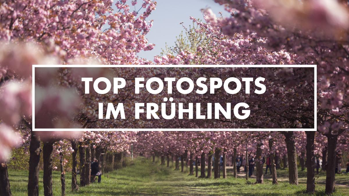 Top Fotospots im Frühling